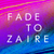 Fade To Zaire