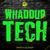 Whaddup Tech