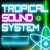 Tropical Sound System