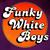 Funky White Boys