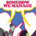 Somehow We Manage – Episode 16