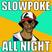 Slowpoke All Night (Progressive House Mix)