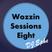 Wozzin Sessions 8