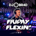 Friday Flexin' - RnB, Hiphop, Trap, Reggaeton & House