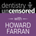 343 Restoring Excellence with Lincoln Harris : Dentistry Uncensored with Howard Farran