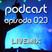 Podcast episode 023