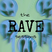 The Rave Sessions (Episode 1)