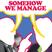 Somehow We Manage – Episode 10
