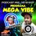 MEGA VIBE EPISODE 93 Feat. BURNSCHOOL