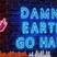 Earth Go Hard