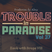 Trouble in Paradise Vol. 37 (Zouk With Drops VIII) - Previews Only For Zouk My World Radio