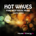 Hot Waves