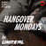 Hangover Mondays #6 By UnReal