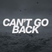 Can´t go back