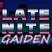 Late Nite GAIDEN #1
