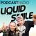 LIQUID SMILE PODCASTRADIO #84