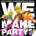 We Make Party?!