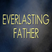 The Everlasting Father - 4th December - Paul McMahon