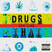 Drugs Are Like That