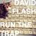 David Flash - Run The Trap