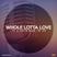 Whole Lotta Love 17.5.2015