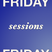 Friday Sessions #1
