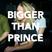 Bigger Than Prince #1616