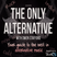 The Only  Alternative - 6th February 2016