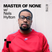 Master of None with Nels Hylton - 19 February 2019