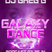 GALAXY DANCE - PODCAST 03-25-14