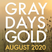 Gray Days and Gold - August 2020