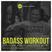 Badass Workout Vol 2