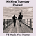 I'd Walk You Home - Kicking Tuesday Podcast (Valentine's Day Edition)