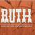 Ruth Part 5 - Ruth Gone Wild - Audio