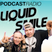 LIQUID SMILE PODCASTRADIO #95