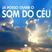 Já Posso Ouvir o Som do Céu - Sem. João Brito   20/11/16