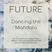 FUTURE: Dancing the Mandala