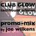 Club Glow Techhouse Edition promo mix: by Joe Wilkens