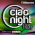 Ciao Night Club Chart-Episodio 8: Ospite ALAIN DUCROIX - DBMAFIA DROPBOX Roberto Tropea
