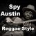 Spy Austin Reggae Style