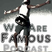 We are famous Podcast #32