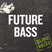 Blind to the Rules: Future Bass (07-10)