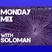 The Monday Mix feat. Soloman 04/30/12