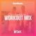 Workout Mix (Btay X Dom Bryan) - Follow @BTAYMUSIC / @DJDOMBRYAN