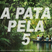 A Pata Pela (Mix Set) Vol.5