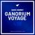 Ganorium Voyage 436