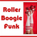Roller Boogie Funk...