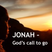 30.08.15 - Jonah: God's Call to Go