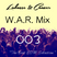 W.A.R. Mix Episode 003