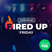 Fired Up Friday - Episode 25 - 2nd April 2021 (FUF_025)